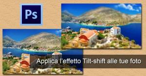 Effetto Tilt-Shift miniatura con Photoshop